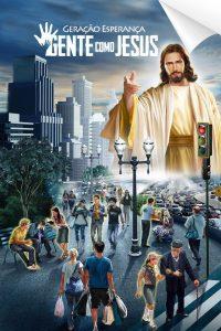 Geração Esperança - Gente como Jesus